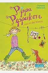 Pippa Pepperkorn 1: Pippa Pepperkorn neu in der Klasse Kindle Ausgabe
