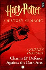 A Journey Through Charms and Defence Against the Dark Arts (Harry Potter: A Journey Through… Book 1) Kindle Edition