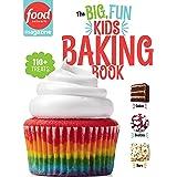 Food Network Magazine: The Big, Fun Kids Baking Book: 110+ Recipes for Young Bakers: 2 (Food Network Magazine's Kids Cookbook