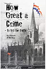 How Great a Crime - to tell the truth: The story of Joseph Gales and the Sheffield Register Paperback