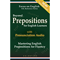 Beyond Prepositions for ESL Learners - Mastering English Prepositions for Fluency (Focus on English Reference Library…