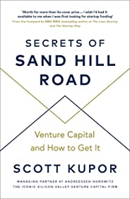 Secrets of Sand Hill Road: Venture Capital-and How to Get It