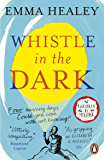 Whistle in the Dark: From the bestselling author of Elizabeth is Missing (English Edition)