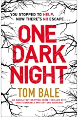 One Dark Night: An absolutely gripping crime thriller with unputdownable mystery and suspense Kindle Edition