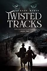 Twisted Tracks (The Clearwater Mysteries Book 2) Kindle Edition