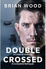 Double Crossed: A Code of Honour, A Complete Betrayal Hardcover