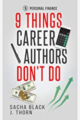 9 Things Career Authors Don't Do: Personal Finance Kindle Edition