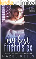 My Best Friend's Ex: A New Adult College Romance (Beta Brothers #1) (English Edition)
