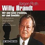 Willy Brandt: Ein Zeitbild in Originaltönen