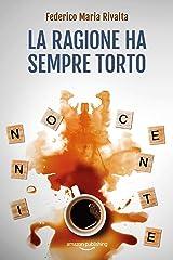 La ragione ha sempre torto (Riccardo Ranieri Vol. 11) Formato Kindle