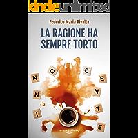 La ragione ha sempre torto (Riccardo Ranieri Vol. 11)