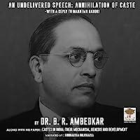 An Undelivered Speech: Annihilation of Caste: Annihilation of Caste, and Castes in India: Their Mechanism, Genesis and…