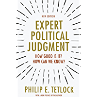 Expert Political Judgment: How Good Is It? How Can We Know? - New Edition (English Edition)