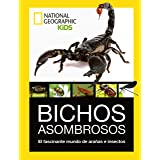 Bichos Asombrosos. El fascinante mundo de arañas e insectos. (NG INFANTIL JUVENIL)