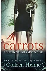 Carrots: A Shelby Nichols Mystery Thriller Adventure (Shelby Nichols Adventure Book 1) Kindle Edition