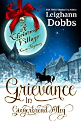 Grievance in Gingerbread Alley (Christmas Village Cozy Mystery Book 2) Kindle Edition