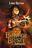 Subliminale: La Balance brisée, T1