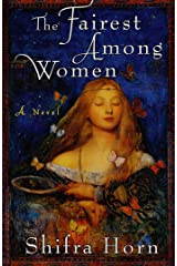 The Fairest Among Women: A Novel Kindle Edition