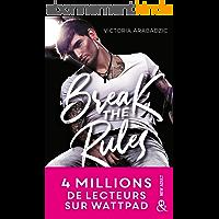 Break the Rules : La nouvelle révélation new adult : 4 millions de lecteurs sur Wattpad ! (&H)