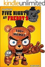 FNAF: 100+ Five Nights At Freddy's Jokes & Memes (Unofficial FNAF comic book)
