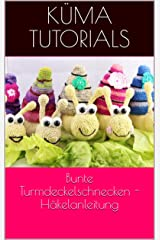 Bunte Turmdeckelschnecken - Häkelanleitung Kindle Ausgabe