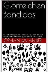 Glorreichen Bandidos: Teil 1: Roman und ein Filmprojekt aus dem Bereich Multikulturelle Erziehung (Multicultural Education) Kindle Ausgabe