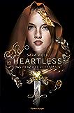 Heartless, Band 2: Das Herz der Verräterin