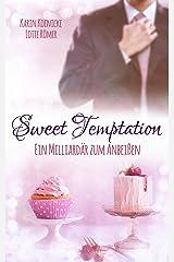 Sweet Temptation - Ein Milliardär zum Anbeißen Kindle Ausgabe
