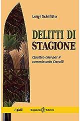 Delitti di stagione : Quattro casi per il commissario Cavalli (ANUNNAKI - Narrativa Vol. 84) Formato Kindle