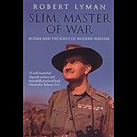 Slim, Master of War: Burma, 1942-5 (English Edition)