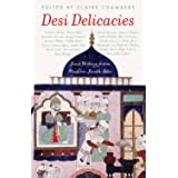 Desi Delicacies: Food Writing from Muslim South Asia