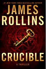 Crucible: A Thriller (Sigma Force Novels Book 14) Kindle Edition