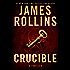 Crucible: A Thriller (Sigma Force Novels Book 13) (English Edition)