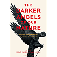 The Darker Angels of Our Nature: Refuting the Pinker Theory of History & Violence (English Edition)