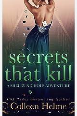 Secrets That Kill: A Shelby Nichols Mystery Adventure (Shelby Nichols Adventure Book 4) Kindle Edition