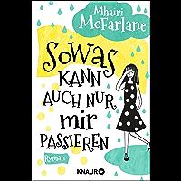 Sowas kann auch nur mir passieren: Roman (German Edition)