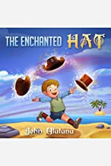 Childrens Books: The Enchanted Hat: Childrens books, books for kids, childrens books, childrens books Kindle Edition