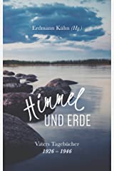 Himmel und Erde: Vaters Tagebücher 1926-1946 Kindle Ausgabe