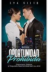 Oportunidad Prohibida: Romance, Erótica y Segunda Oportunidad con su Jefe (Novela Romántica y Erótica en Español nº 1) Versión Kindle