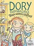 Dory fantasmagorica trova un'amica (per davvero). Ediz. illustrata