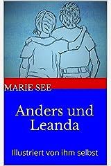 Anders und Leanda: Illustriert von ihm selbst (Anders Geschichten, 4. Teil) Kindle Ausgabe