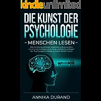 DIE KUNST DER PSYCHOLOGIE - Menschen lesen : Wie Sie Manipulationen erkennen und anwenden, emotionale Intelligenz…
