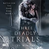 Three Deadly Trials: Battle for the Dark King, Book 1