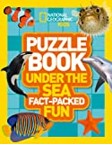 Puzzle Book Under the Sea: Brain-tickling quizzes, sudokus, crosswords and wordsearches (National Geographic Kids)