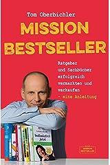 Mission Bestseller Ratgeber und Sachbücher erfolgreich vermarkten und verkaufen ... Eine Anleitung (Mit Self-Publishing erfolgreich werden) Kindle Ausgabe