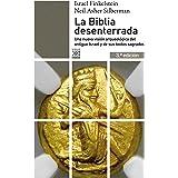 La Biblia desenterrada. Una nueva visión arqueológica del antiguo Israel y de los orígenes de sus textos sagrados (Siglo XXI