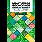 Healthcare Economics Made Easy, third edition (English Edition)