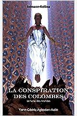 La Conspiration des Colombes: Le Fanal des Mondes Format Kindle