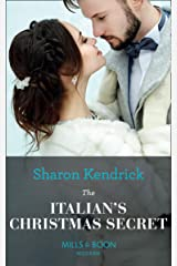 The Italian's Christmas Secret: Your ultimate uplifting feel-good escape for Christmas 2018 (Mills & Boon Modern) (One Night With Consequences, Book 35) Kindle Edition
