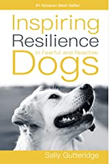 Inspiring Resilience in Fearful and Reactive Dogs Paperback
